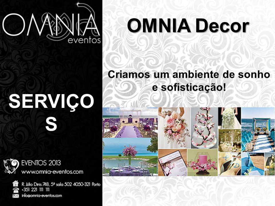 SERVIÇO S OMNIA Decor Criamos um ambiente de sonho e sofisticação!