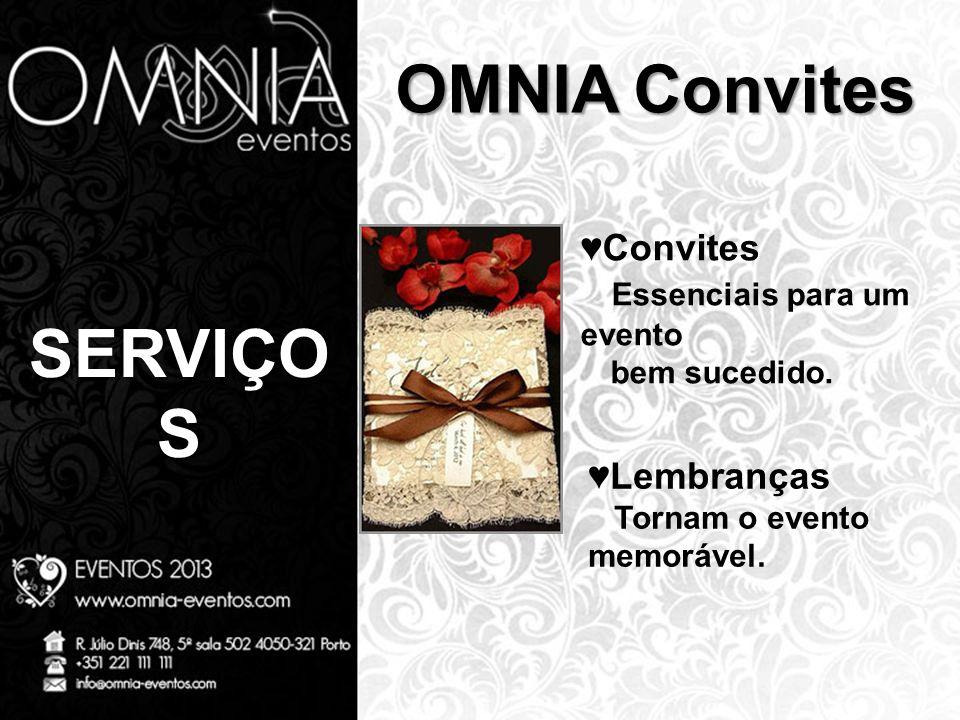 SERVIÇO S OMNIA Convites ♥Convites Essenciais para um evento bem sucedido. ♥Lembranças Tornam o evento memorável.