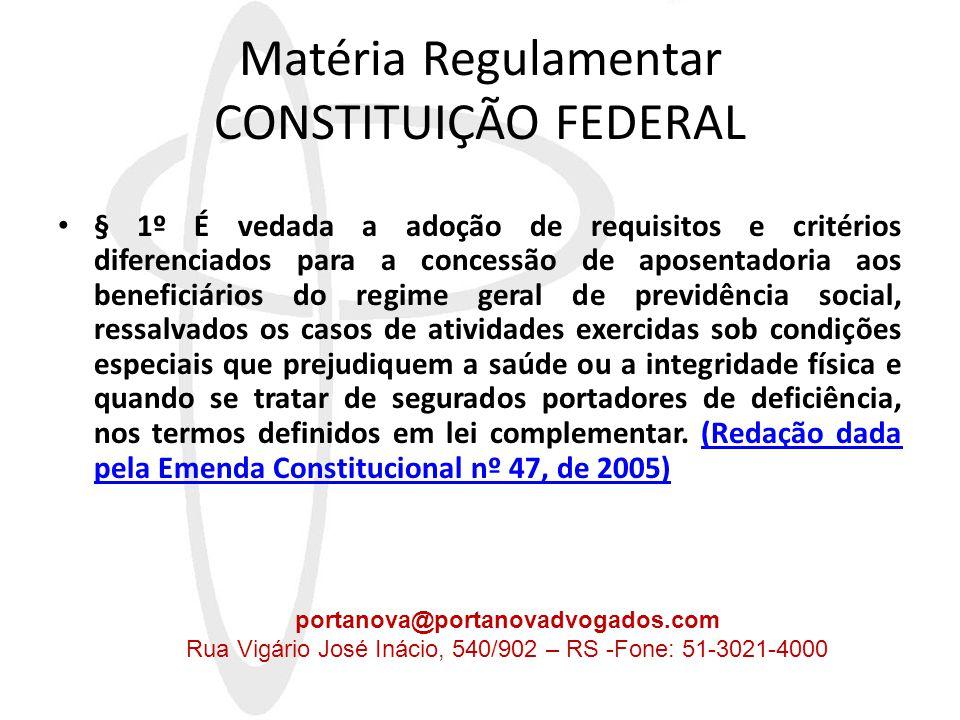 Matéria Regulamentar CONSTITUIÇÃO FEDERAL • Emenda Constitucional nº 20/98 • Art.15.