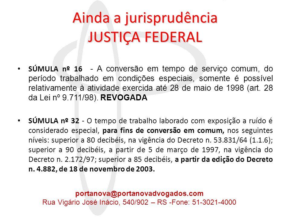 Ainda a jurisprudência JUSTIÇA FEDERAL/ STJ • RECURSO ESPECIAL Nº 956.110 - SP (2007/0123248-2) RELATOR : MINISTRO NAPOLEÃO NUNES MAIA FILHO • RECORRENTE : INSTITUTO NACIONAL DO SEGURO SOCIAL – INSS RECORRIDO : CARLOS ALBERTO RODRIGUES ADVOGADO : JOÃO MARCOS SALOIO • EMENTA • PREVIDENCIÁRIO E PROCESSUAL CIVIL.