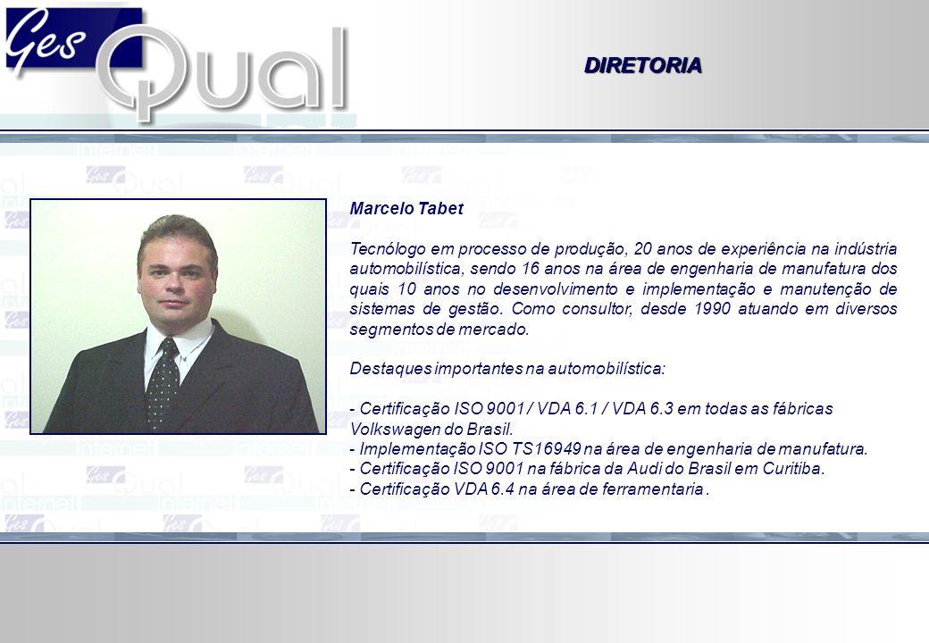 DIRETORIA Marcelo Tabet Tecnólogo em processo de produção, 20 anos de experiência na indústria automobilística, sendo 16 anos na área de engenharia de