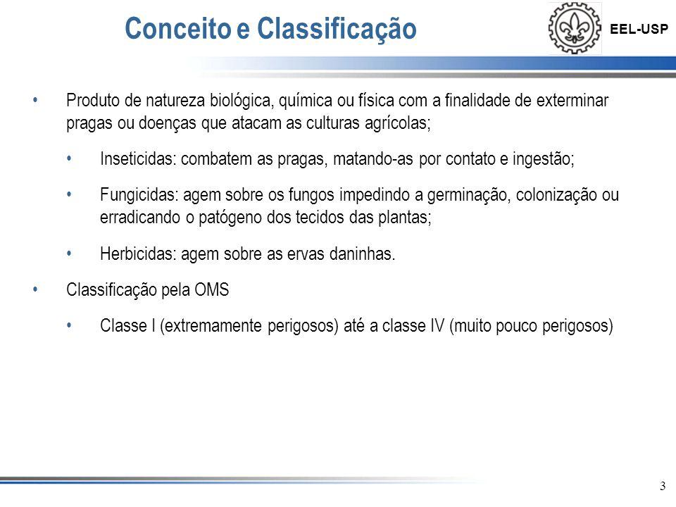 EEL-USP •No Brasil •Classe I - Extremamente tóxicos - Faixa vermelha •Classe II - Altamente tóxicos - Faixa Amarela •Classe III - Mediamente tóxicos - Faixa Azul •Classe IV - Pouco ou muito pouco tóxicos - Faixa Verde 4 Conceito e Classificação