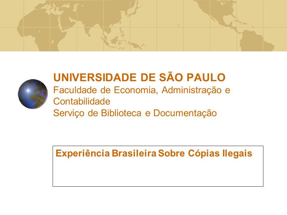 UNIVERSIDADE DE SÃO PAULO Faculdade de Economia, Administração e Contabilidade Serviço de Biblioteca e Documentação Experiência Brasileira Sobre Cópia