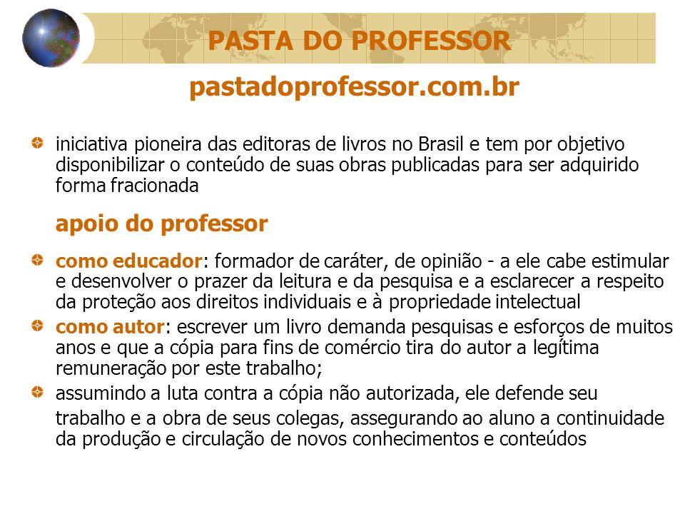 PASTA DO PROFESSOR pastadoprofessor.com.br iniciativa pioneira das editoras de livros no Brasil e tem por objetivo disponibilizar o conteúdo de suas o