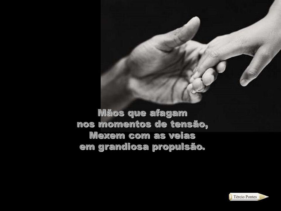 Mãos!Mãos!Mãos! Mãos que trabalham, abraçam,bendizem E fazem bem ao coração.......