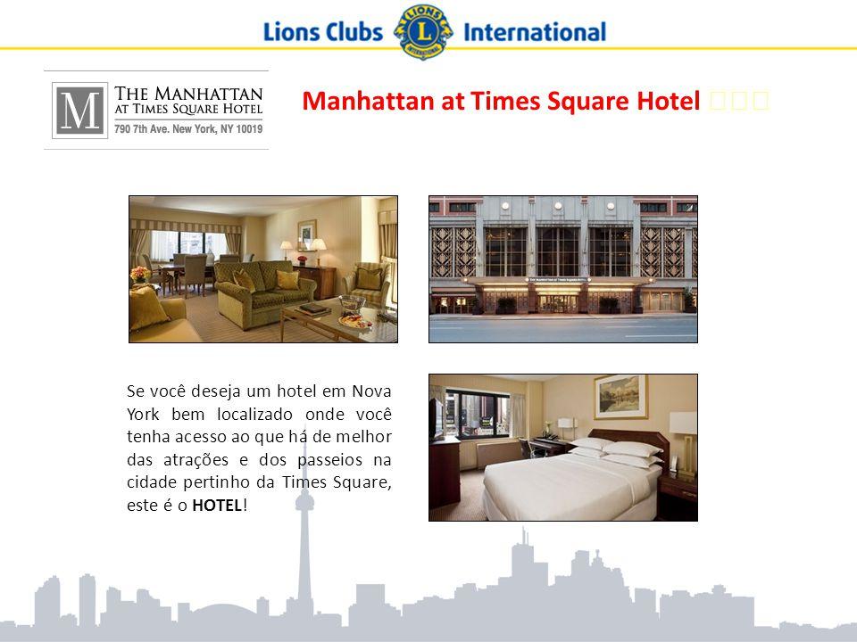 Manhattan at Times Square Hotel ★★★ Se você deseja um hotel em Nova York bem localizado onde você tenha acesso ao que há de melhor das atrações e dos
