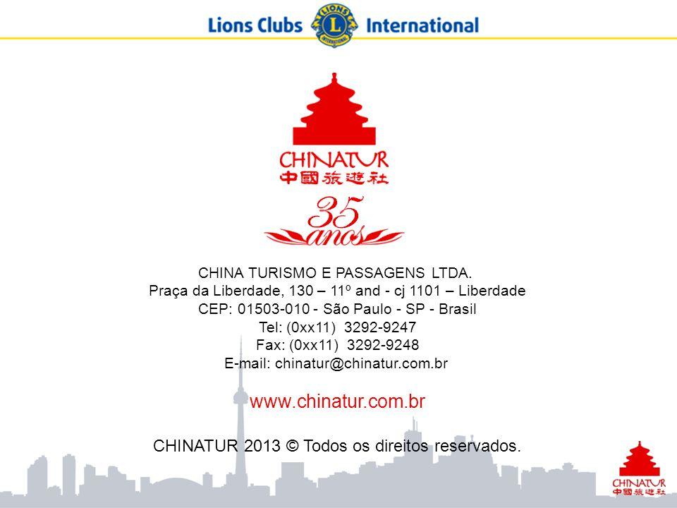 CHINA TURISMO E PASSAGENS LTDA. Praça da Liberdade, 130 – 11º and - cj 1101 – Liberdade CEP: 01503-010 - São Paulo - SP - Brasil Tel: (0xx11) 3292-924
