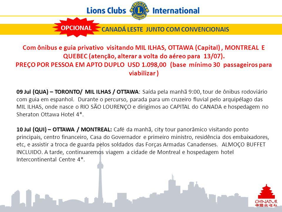 CANADÁ LESTE JUNTO COM CONVENCIONAIS Com ônibus e guia privativo visitando MIL ILHAS, OTTAWA (Capital), MONTREAL E QUEBEC (atenção, alterar a volta do