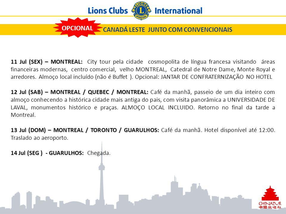 CANADÁ LESTE JUNTO COM CONVENCIONAIS 11 Jul (SEX) – MONTREAL: 11 Jul (SEX) – MONTREAL: City tour pela cidade cosmopolita de língua francesa visitando