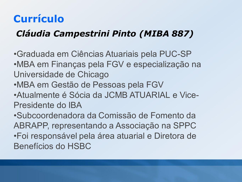 Currículo Cláudia Campestrini Pinto (MIBA 887) •Graduada em Ciências Atuariais pela PUC-SP •MBA em Finanças pela FGV e especialização na Universidade