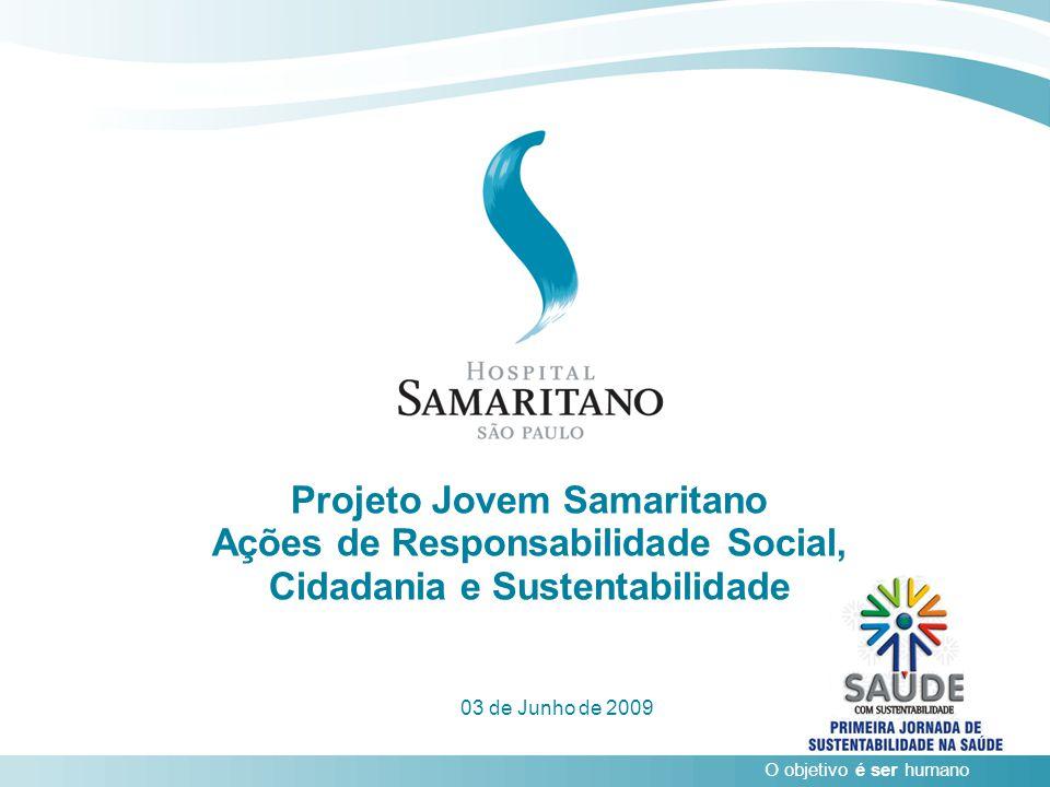 O objetivo é ser humano 1 (Saúde com Sustentabilidade – Primeira Jornada de Sustentabilidade na Saúde) 03 de Junho de 2009 O objetivo é ser humano Pro