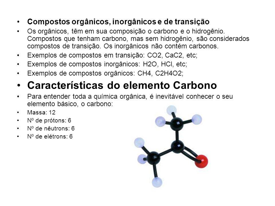 Propriedades do carbono •Ametal •Tetravalente (realiza até quatro ligações de elétrons) •Geometria tetraédrica (forma de pirâmide), com ângulos de 109º e 29′ entre as quatro ligações •Anfótero, pode realizar ligações com átomos eletropositivos e eletronegativos (receber ou doar elétrons) •NOX entre -4 e 4 •Capacidade de formar cadeias (vários carbonos em sequência)