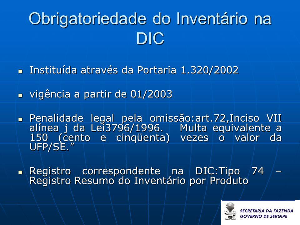 Obrigatoriedade do Inventário na DIC  Instituída através da Portaria 1.320/2002  vigência a partir de 01/2003  Penalidade legal pela omissão:art.72