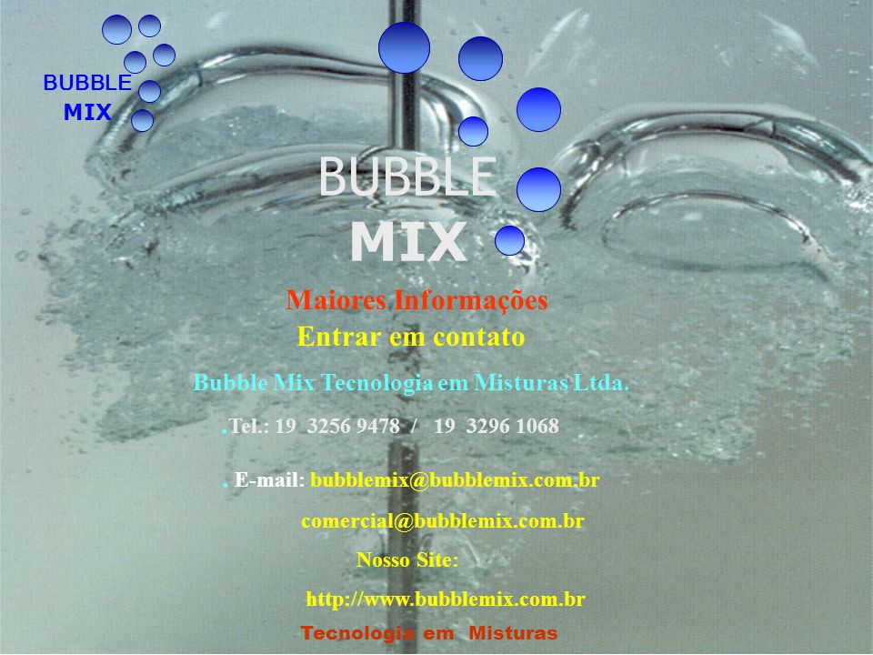 Atendemos todo Território Nacional BUBBLE MIX Tecnologia em Misturas