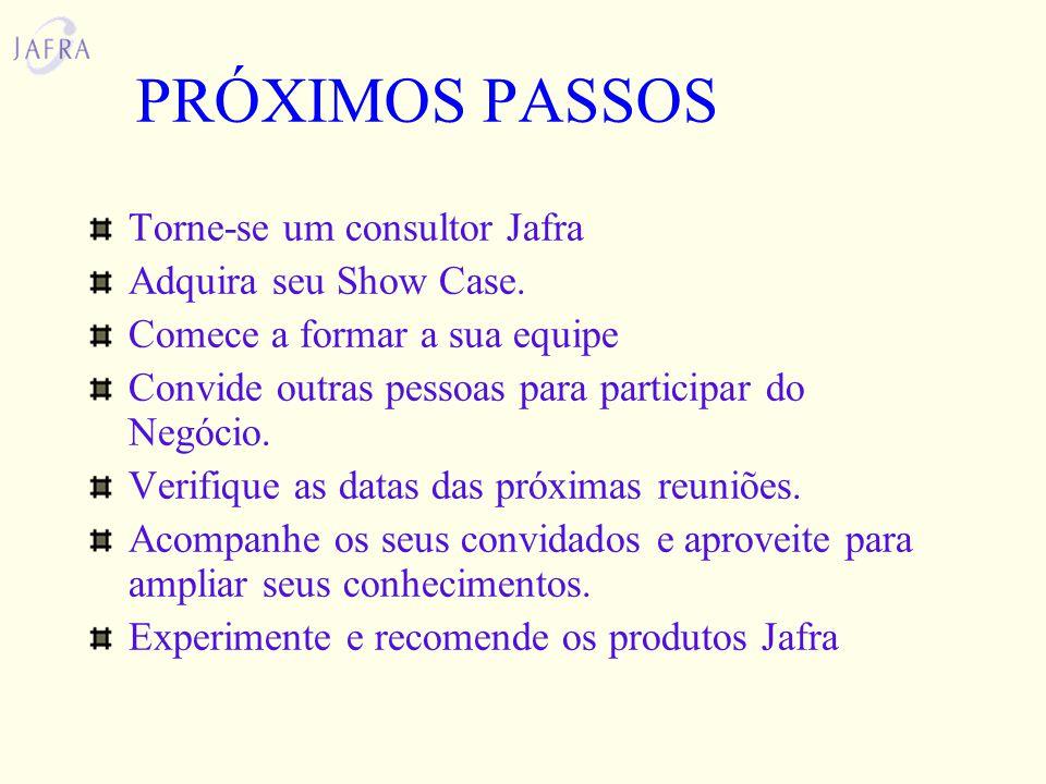 PRÓXIMOS PASSOS http://www.geocities.com/jafracosmeticos Jafracosmeticos@hotmail.com