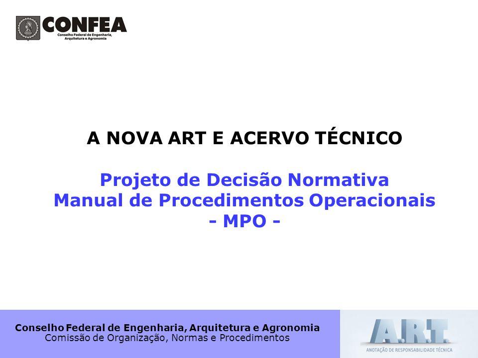 Conselho Federal de Engenharia, Arquitetura e Agronomia Comissão de Organização, Normas e Procedimentos A NOVA ART E ACERVO TÉCNICO Projeto de Decisão