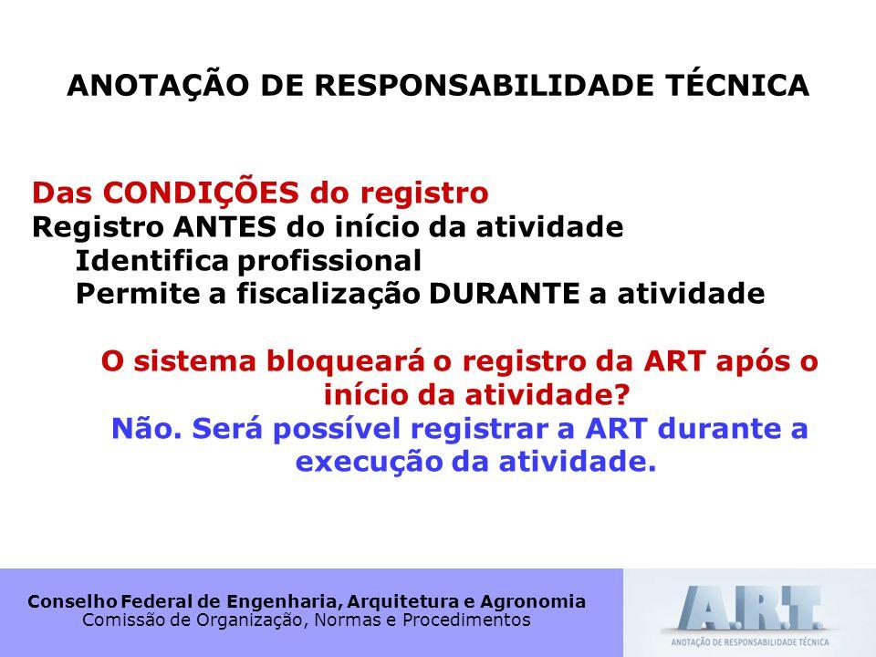 Conselho Federal de Engenharia, Arquitetura e Agronomia Comissão de Organização, Normas e Procedimentos ANOTAÇÃO DE RESPONSABILIDADE TÉCNICA Das CONDI