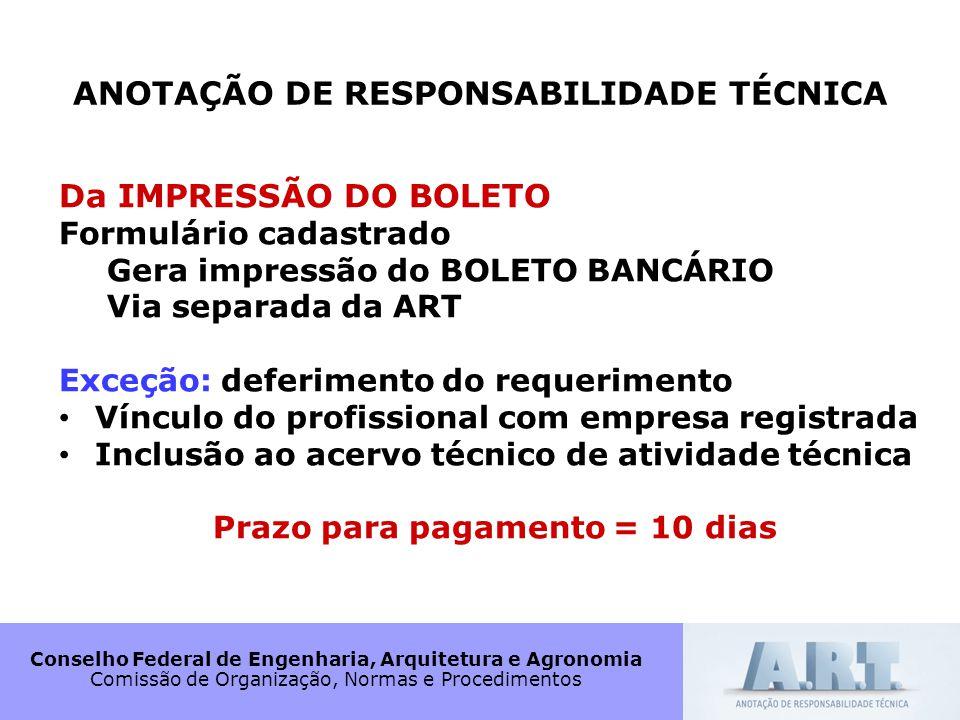 Conselho Federal de Engenharia, Arquitetura e Agronomia Comissão de Organização, Normas e Procedimentos ANOTAÇÃO DE RESPONSABILIDADE TÉCNICA Da IMPRES