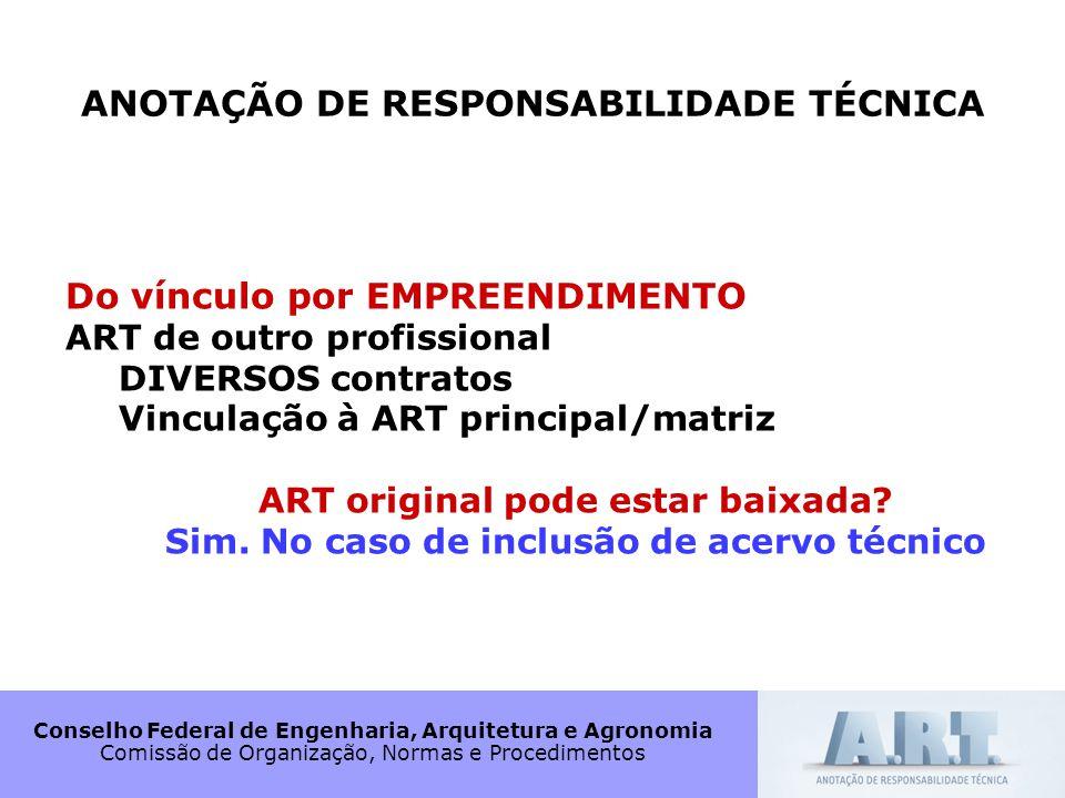 Conselho Federal de Engenharia, Arquitetura e Agronomia Comissão de Organização, Normas e Procedimentos ANOTAÇÃO DE RESPONSABILIDADE TÉCNICA Do víncul