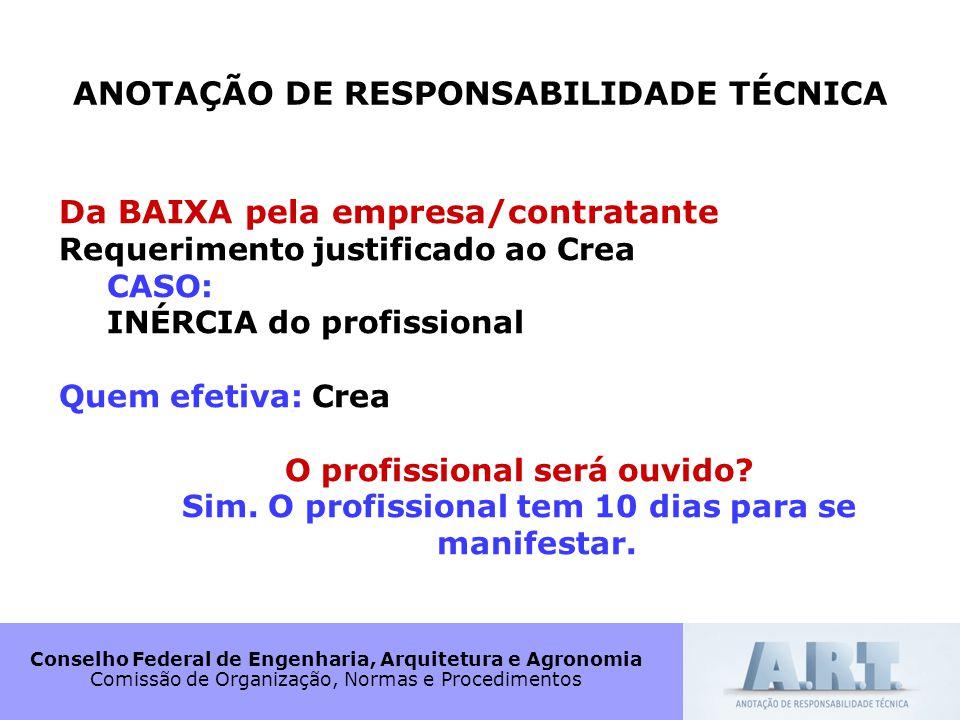 Conselho Federal de Engenharia, Arquitetura e Agronomia Comissão de Organização, Normas e Procedimentos ANOTAÇÃO DE RESPONSABILIDADE TÉCNICA Da BAIXA