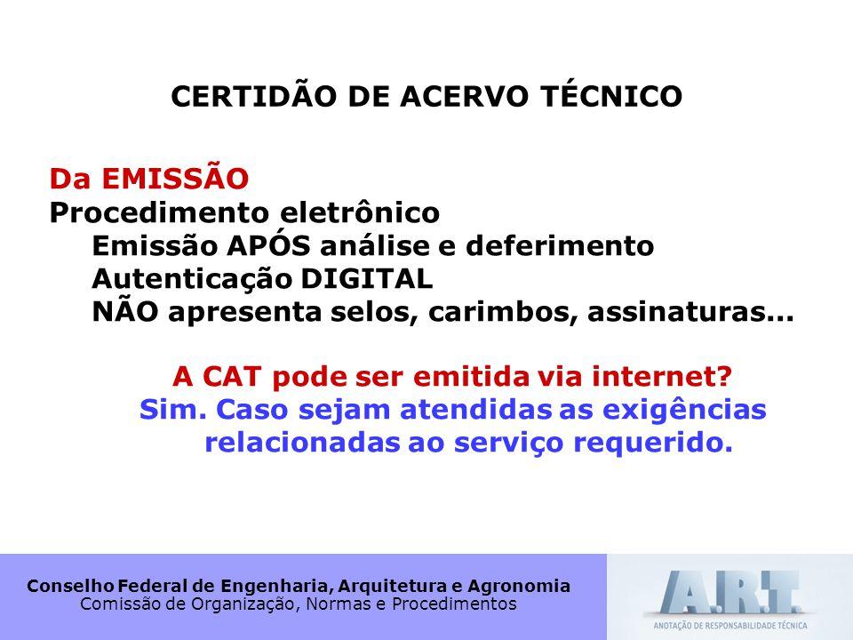 Conselho Federal de Engenharia, Arquitetura e Agronomia Comissão de Organização, Normas e Procedimentos CERTIDÃO DE ACERVO TÉCNICO Da EMISSÃO Procedim