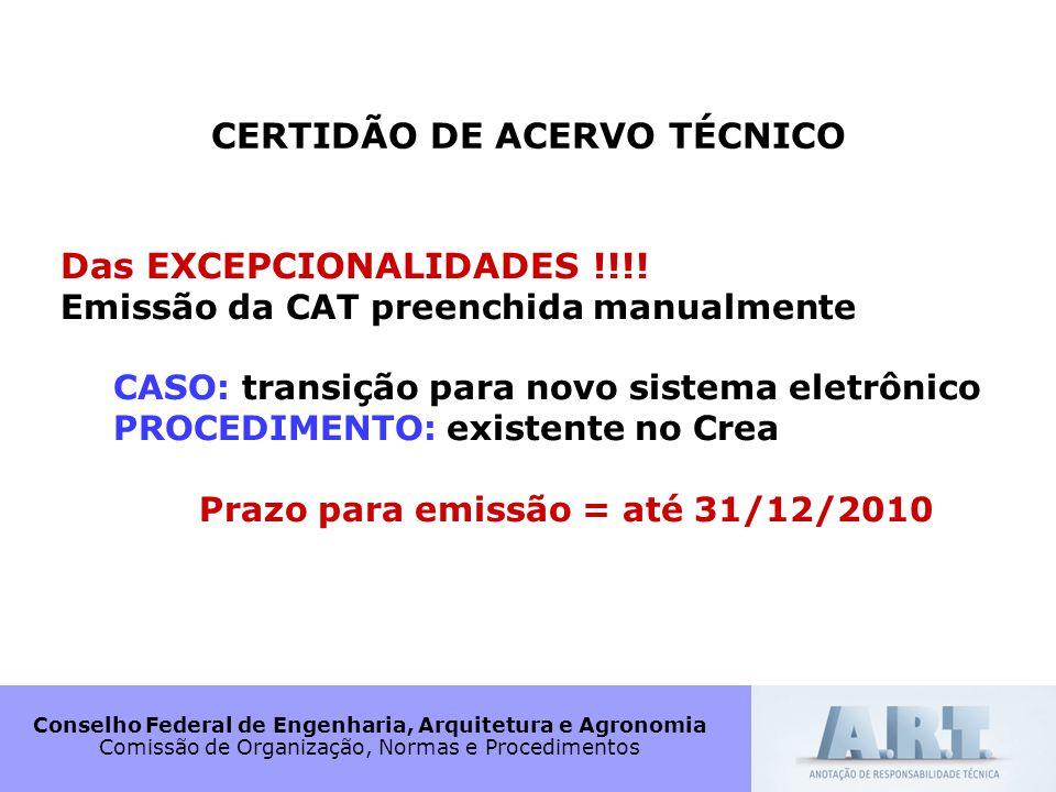 Conselho Federal de Engenharia, Arquitetura e Agronomia Comissão de Organização, Normas e Procedimentos CERTIDÃO DE ACERVO TÉCNICO Das EXCEPCIONALIDAD