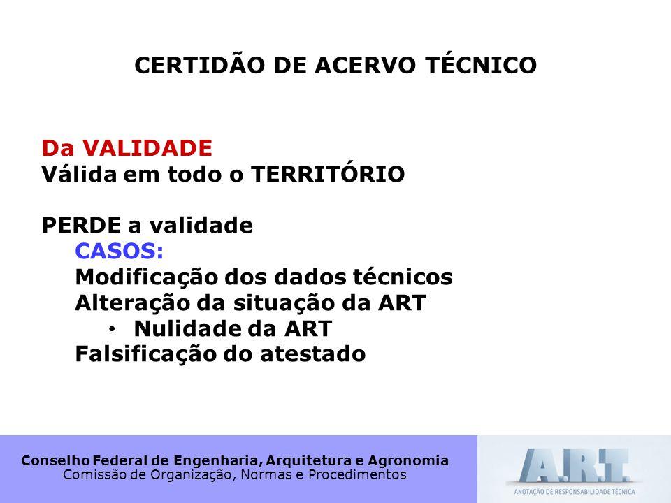 Conselho Federal de Engenharia, Arquitetura e Agronomia Comissão de Organização, Normas e Procedimentos CERTIDÃO DE ACERVO TÉCNICO Da VALIDADE Válida