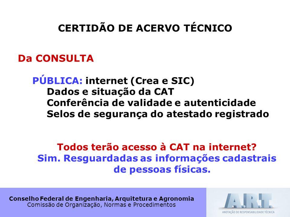 Conselho Federal de Engenharia, Arquitetura e Agronomia Comissão de Organização, Normas e Procedimentos CERTIDÃO DE ACERVO TÉCNICO Da CONSULTA PÚBLICA