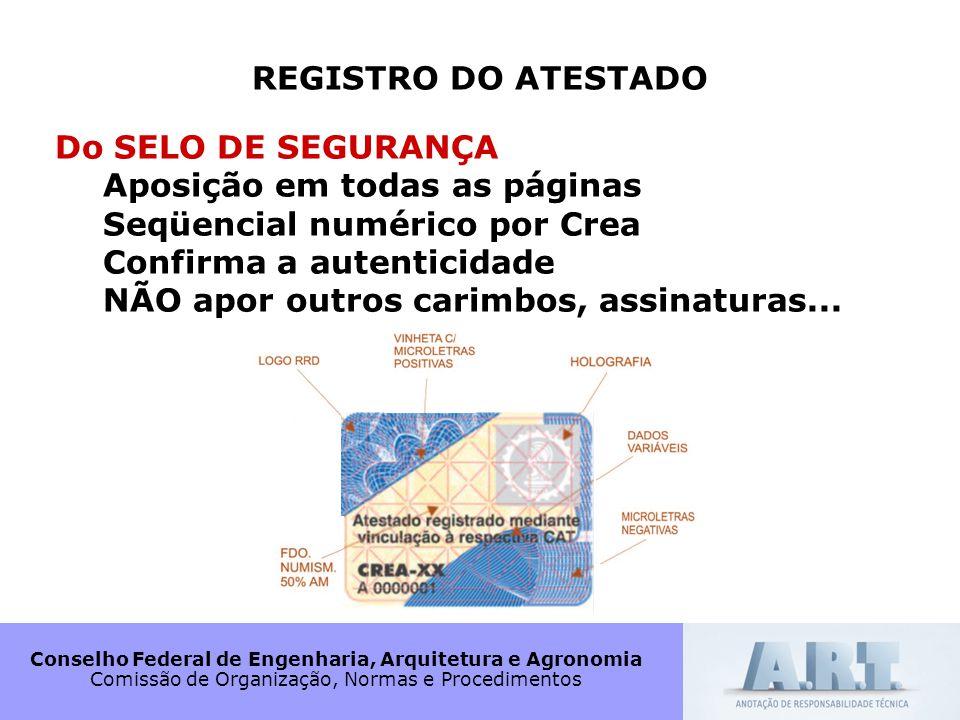 Conselho Federal de Engenharia, Arquitetura e Agronomia Comissão de Organização, Normas e Procedimentos REGISTRO DO ATESTADO Do SELO DE SEGURANÇA Apos