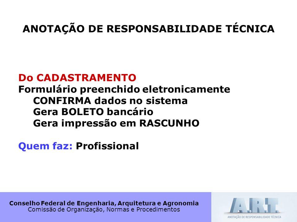 Conselho Federal de Engenharia, Arquitetura e Agronomia Comissão de Organização, Normas e Procedimentos ANOTAÇÃO DE RESPONSABILIDADE TÉCNICA Do CADAST