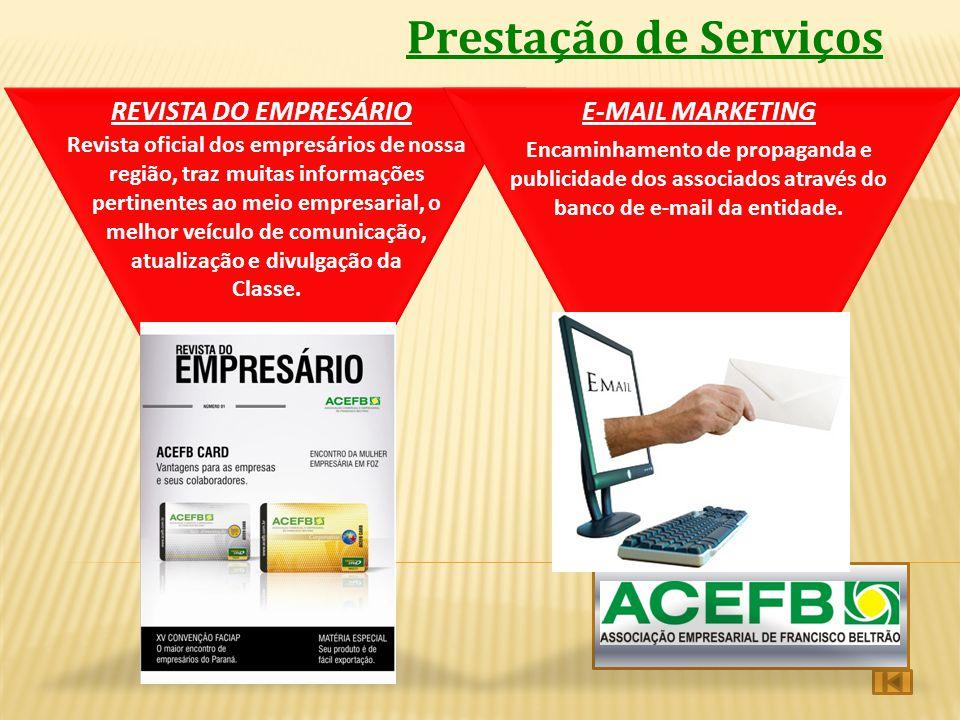 Prestação de Serviços REVISTA DO EMPRESÁRIOE-MAIL MARKETING Encaminhamento de propaganda e publicidade dos associados através do banco de e-mail da en