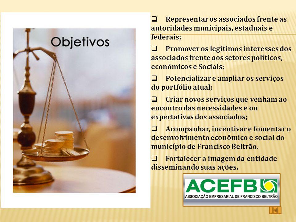  Representar os associados frente as autoridades municipais, estaduais e federais;  Promover os legítimos interesses dos associados frente aos setor
