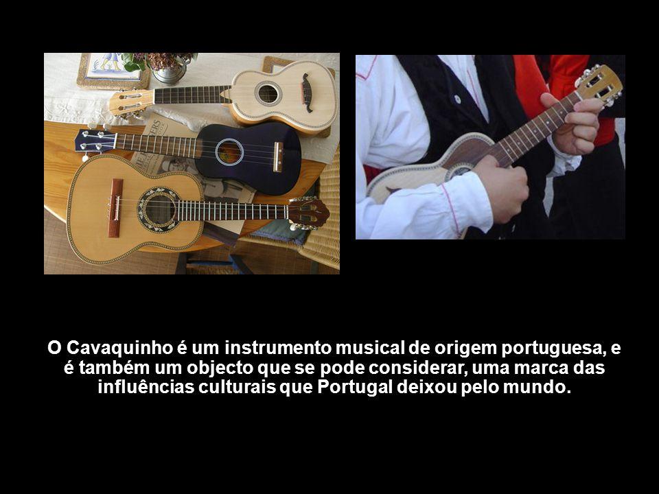 O Cavaquinho é um instrumento musical de origem portuguesa, e é também um objecto que se pode considerar, uma marca das influências culturais que Portugal deixou pelo mundo.