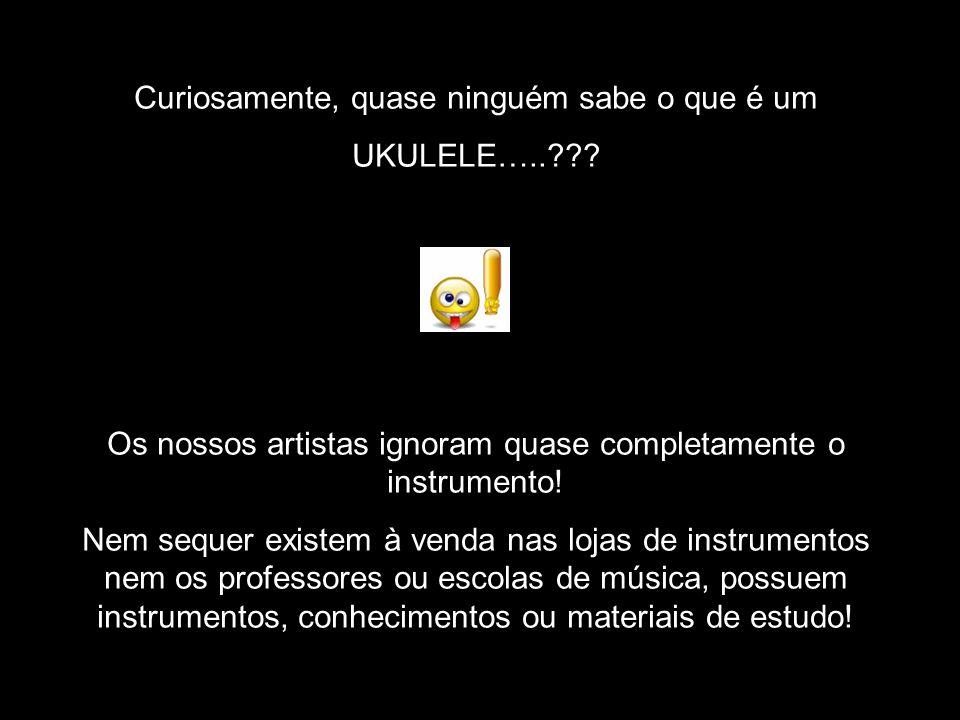 Sendo um instrumento com raízes portuguesas seria normal que em Portugal tivesse alguma expressão no meio cultural mas…