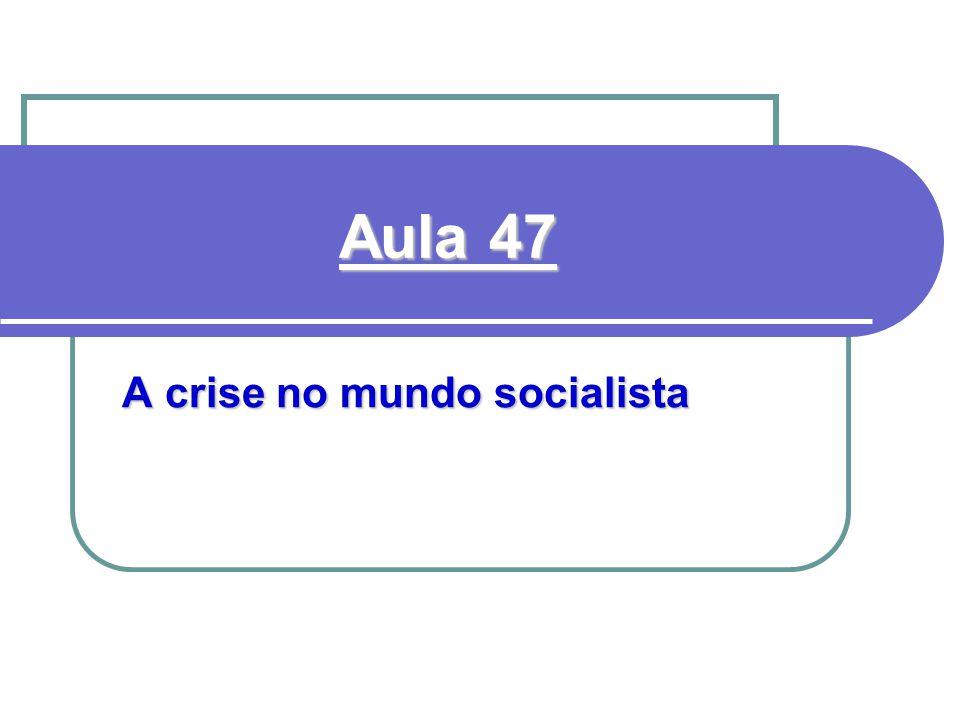 Aula 47 A crise no mundo socialista