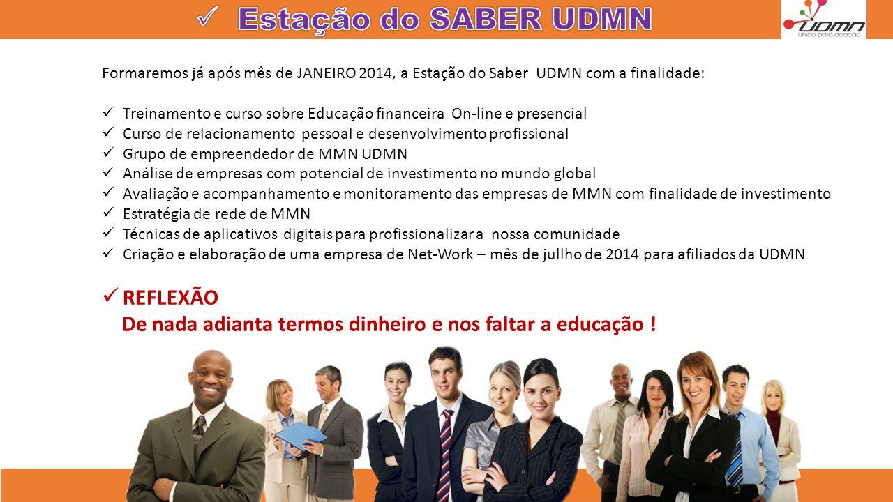 Formaremos já após mês de JANEIRO 2014, a Estação do Saber UDMN com a finalidade:  Treinamento e curso sobre Educação financeira On-line e presencial