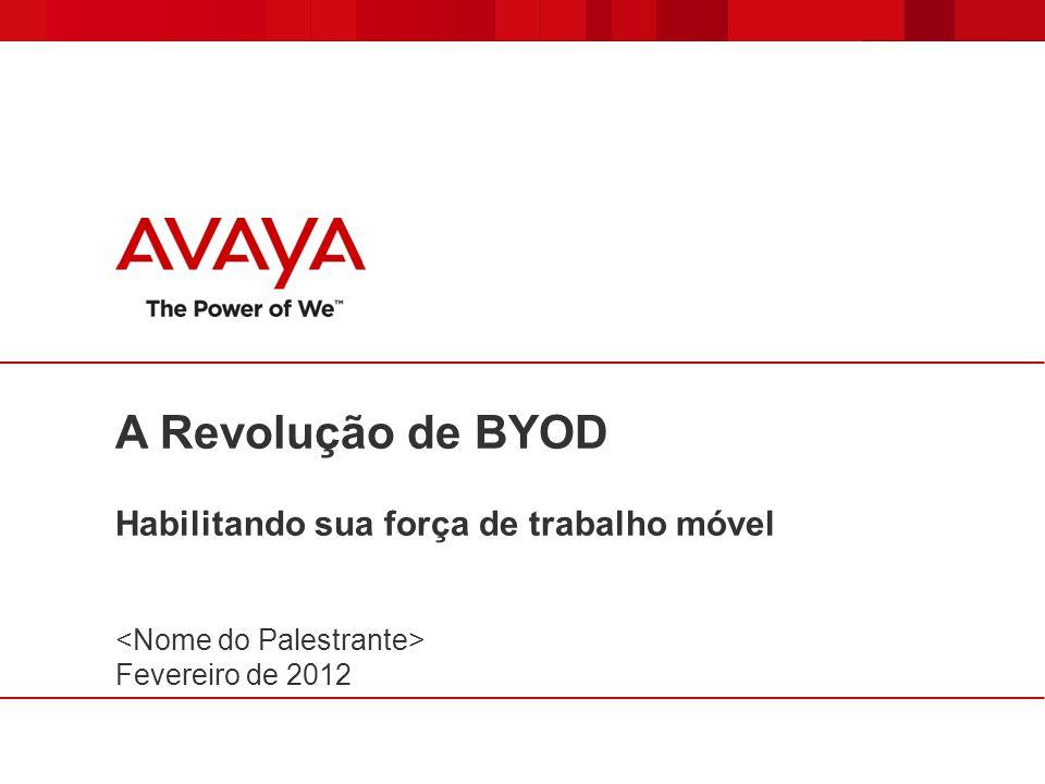 A Revolução de BYOD Habilitando sua força de trabalho móvel Fevereiro de 2012