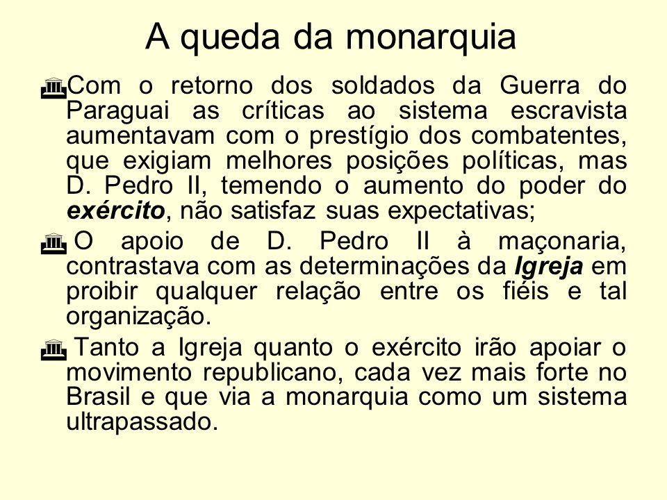 Transição Monarquia - República •O café, que tornara-se o principal produto brasileiro, era favorecido pela Lei de Terras (1850); •Com o surto industr