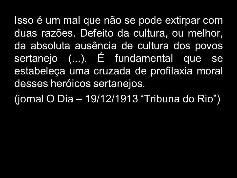 O fanatismo nos sertões Notícias de Curitibanos informam que ali se organizou um novo bando de fanáticos e que o governo, prevenindo com os precedentes de semelhantes ajuntamentos, fez seguir para o local uma força da polícia a fim de dispersa- los.