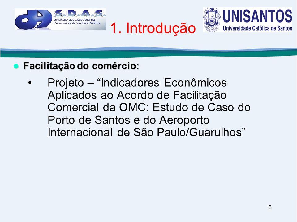 """3 •Projeto – """"Indicadores Econômicos Aplicados ao Acordo de Facilitação Comercial da OMC: Estudo de Caso do Porto de Santos e do Aeroporto Internacion"""