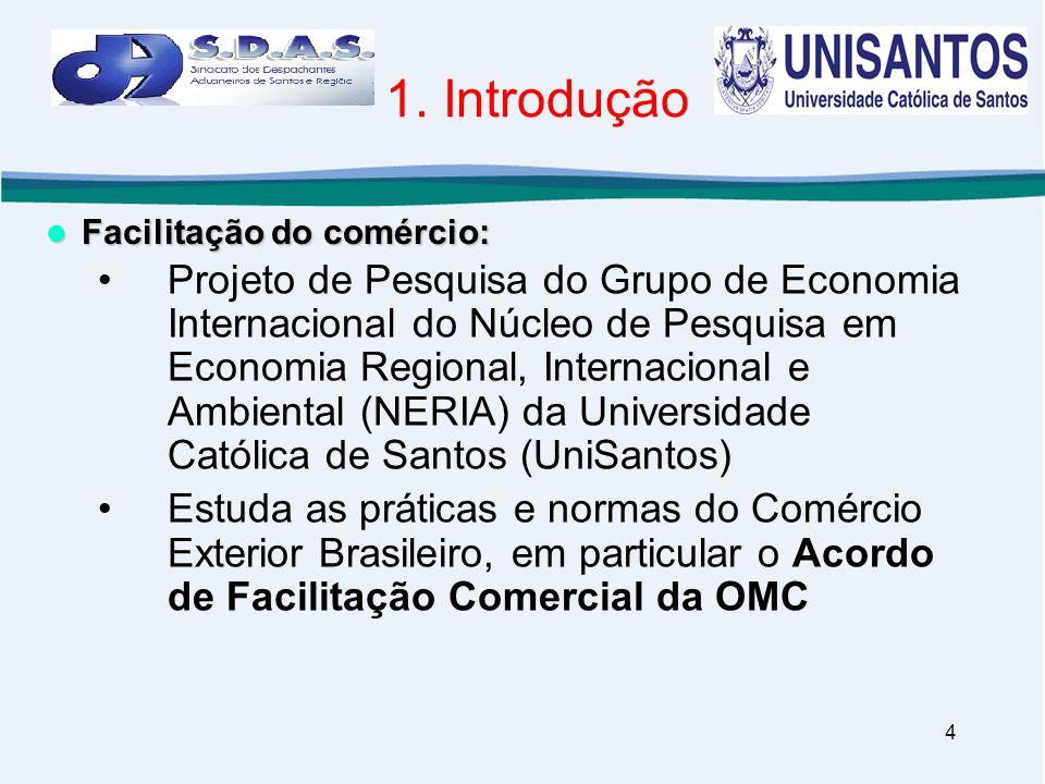 4 •Projeto de Pesquisa do Grupo de Economia Internacional do Núcleo de Pesquisa em Economia Regional, Internacional e Ambiental (NERIA) da Universidad