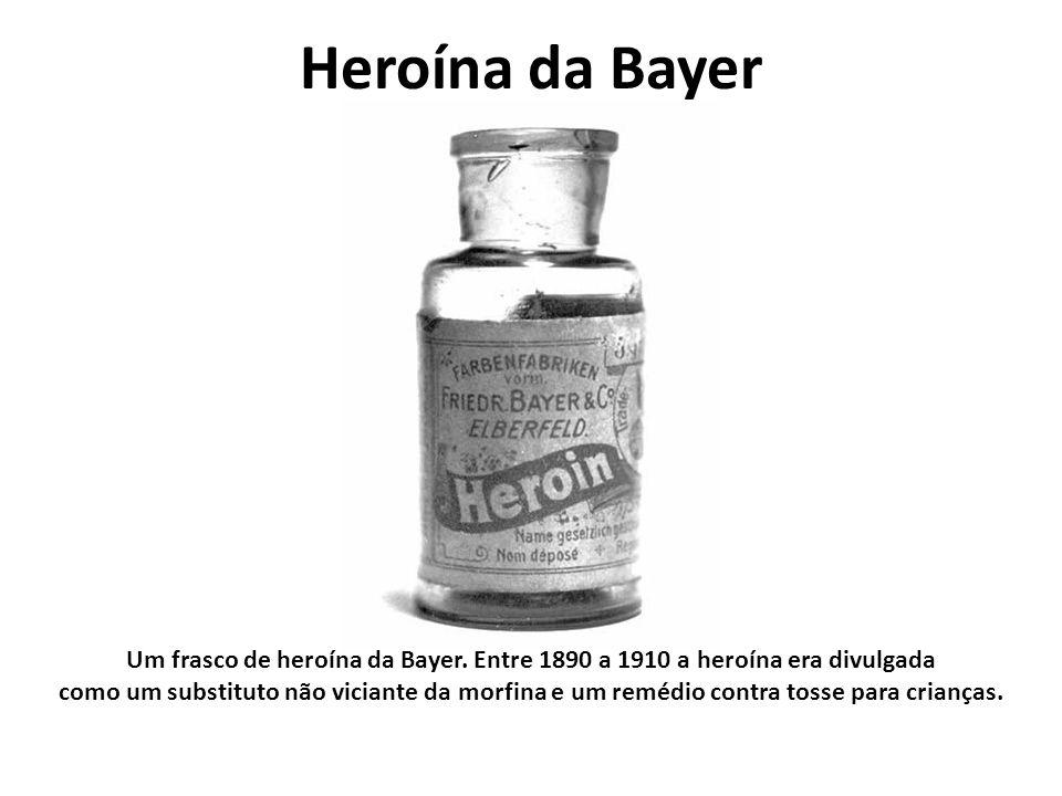 Heroína da Bayer Um frasco de heroína da Bayer. Entre 1890 a 1910 a heroína era divulgada como um substituto não viciante da morfina e um remédio cont