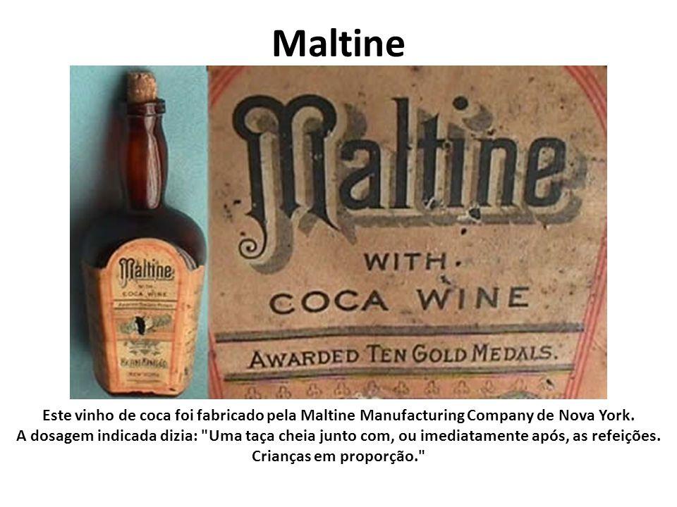 Maltine Este vinho de coca foi fabricado pela Maltine Manufacturing Company de Nova York. A dosagem indicada dizia:
