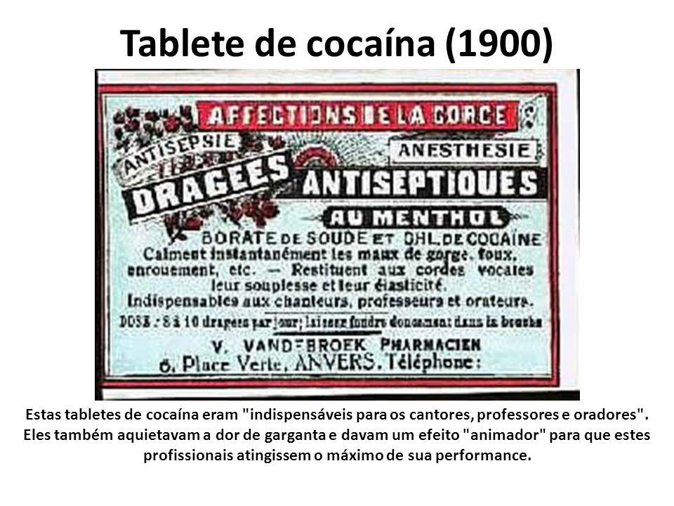 Tablete de cocaína (1900) Estas tabletes de cocaína eram