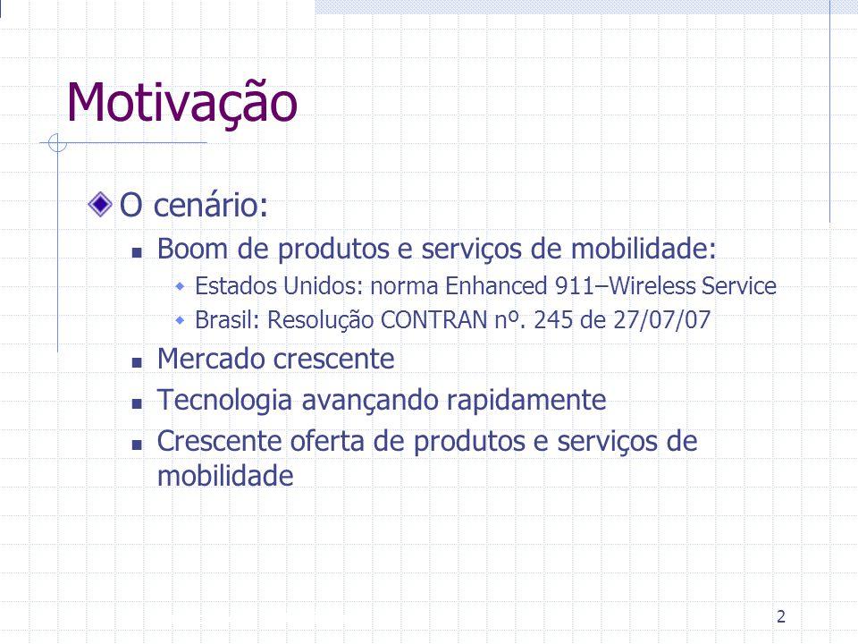Introdução à Disciplina 2 Motivação O cenário:  Boom de produtos e serviços de mobilidade:  Estados Unidos: norma Enhanced 911–Wireless Service  Br