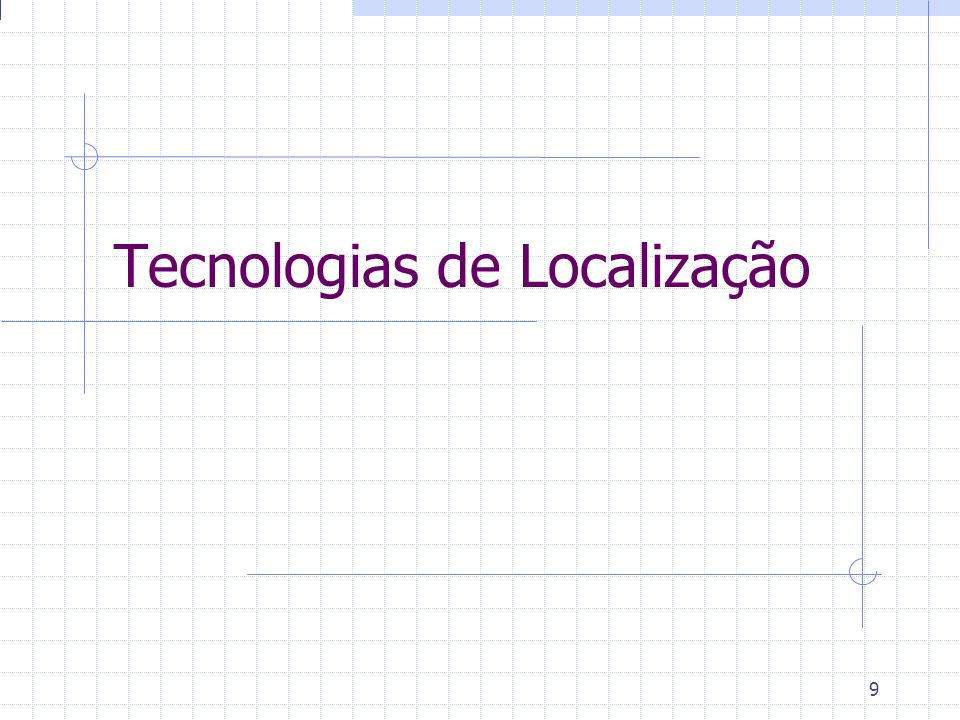 9 Tecnologias de Localização