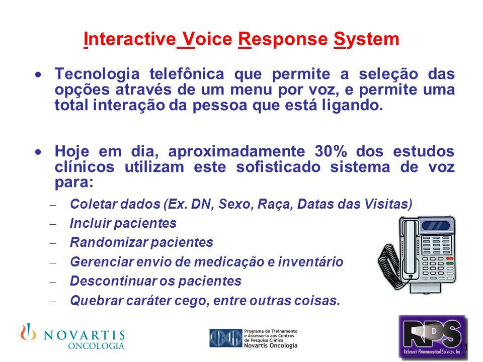 11 Interactive Voice Response System  Tecnologia telefônica que permite a seleção das opções através de um menu por voz, e permite uma total interaçã