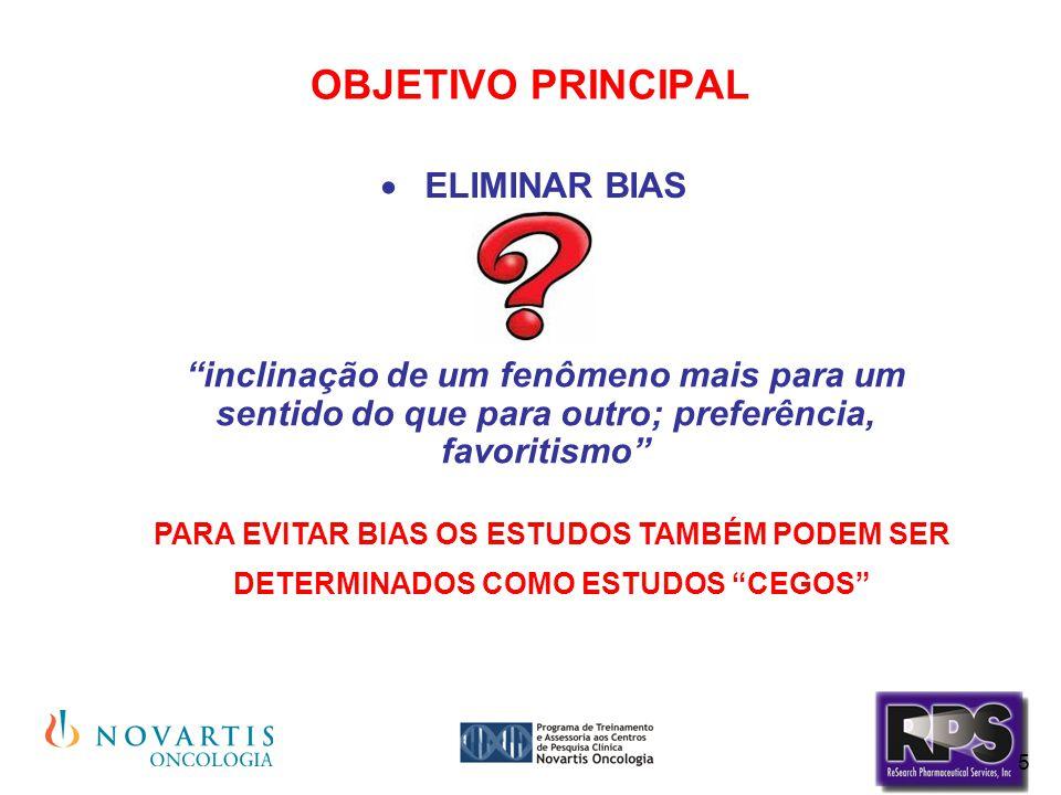 """5 OBJETIVO PRINCIPAL  ELIMINAR BIAS """"inclinação de um fenômeno mais para um sentido do que para outro; preferência, favoritismo"""" PARA EVITAR BIAS OS"""