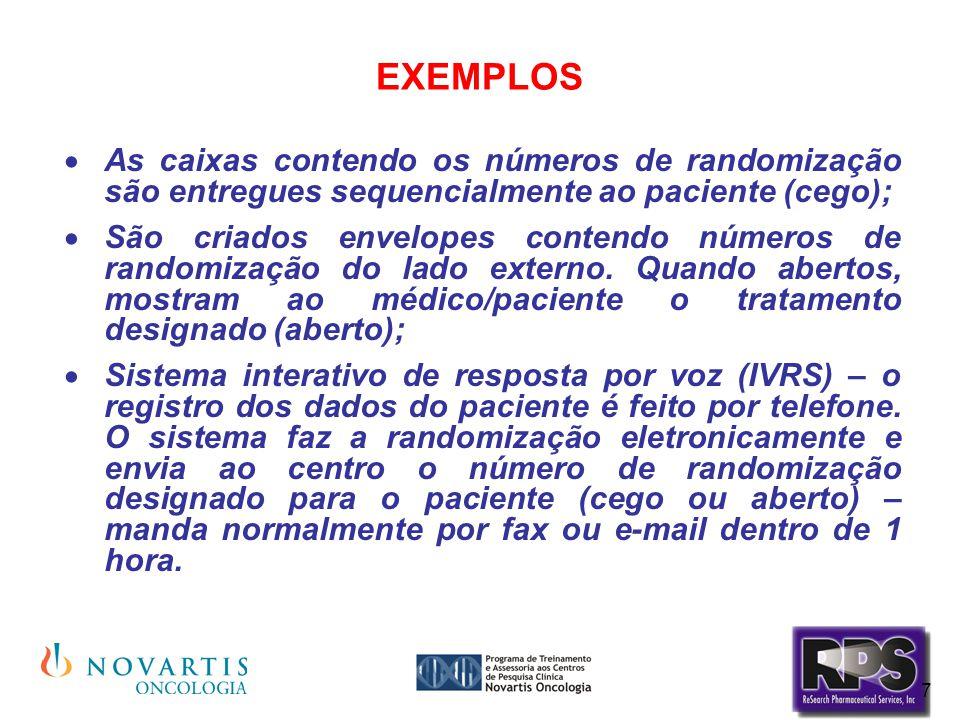 7 EXEMPLOS  As caixas contendo os números de randomização são entregues sequencialmente ao paciente (cego);  São criados envelopes contendo números