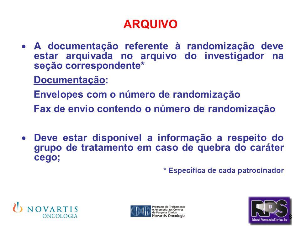 8 ARQUIVO  A documentação referente à randomização deve estar arquivada no arquivo do investigador na seção correspondente* Documentação: Envelopes c